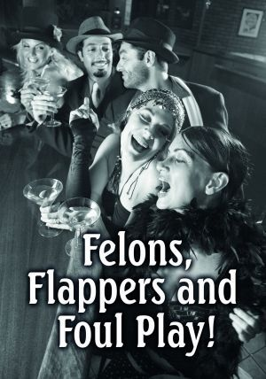 FelonsFlappersandFoulPlay