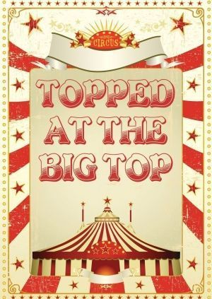 toppedatthebigtop